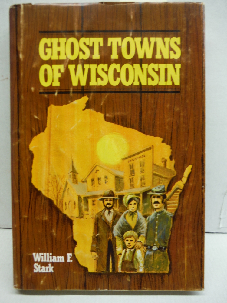 Ghost Towns of Wisconsin