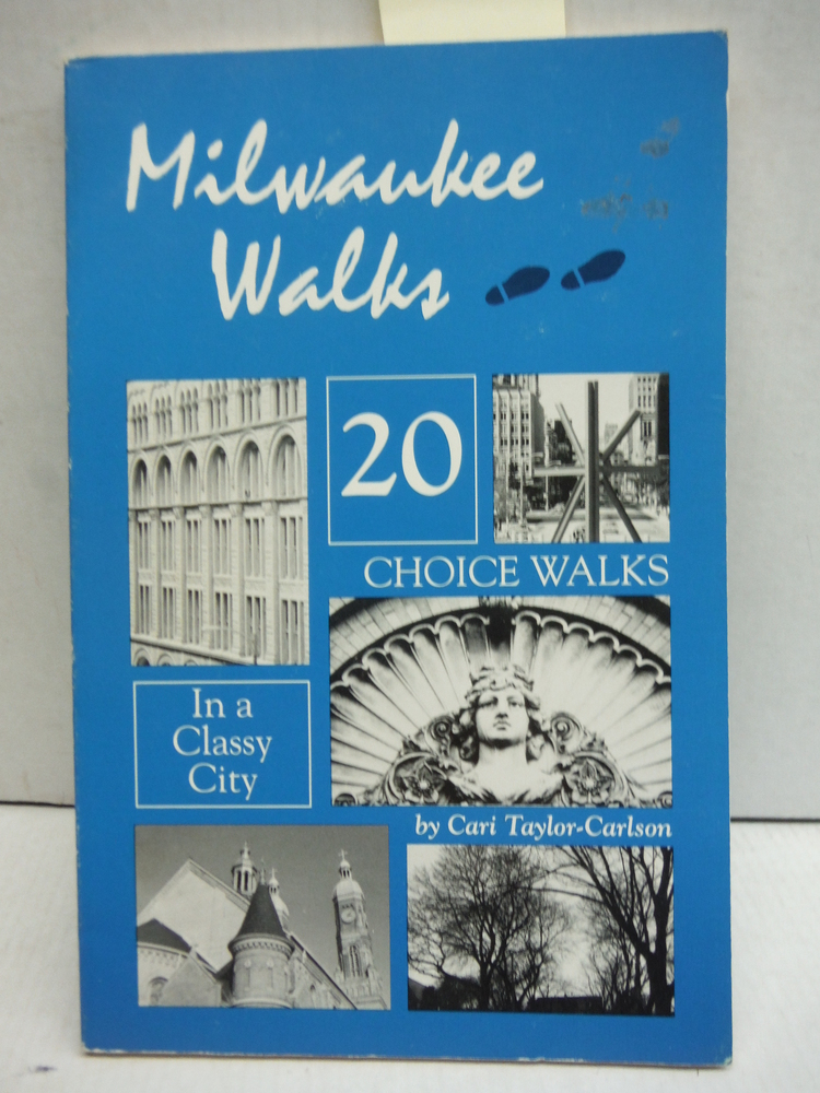Milwaukee Walks: 20 Choice Walks in a Classy City