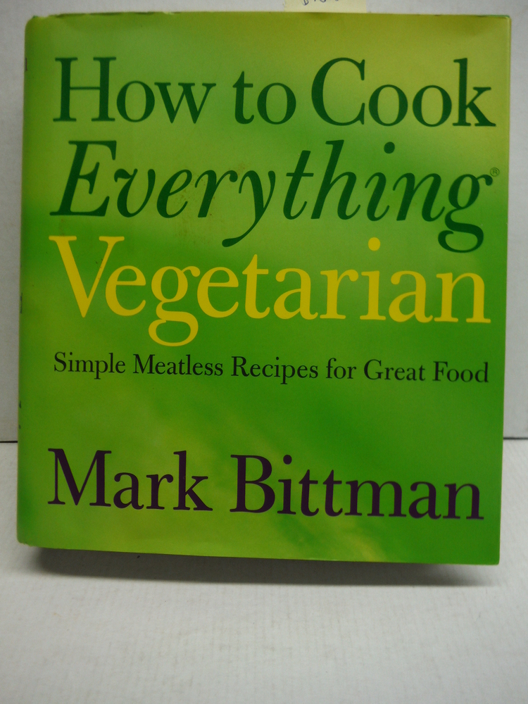 Image 0 of How to Cook Everything Vegetarian: Simple Meatless Recipes for Great Food