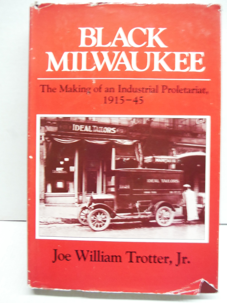 Image 0 of Black Milwaukee: The Making of an Industrial Proletariat, 1915-45 (Blacks in the