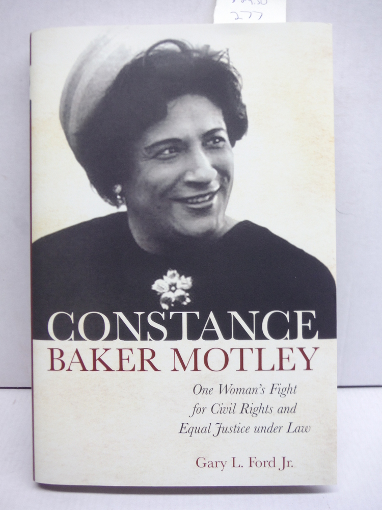 Constance Baker Motley: One Woman's Fight for Civil Rights and Equal Justice und