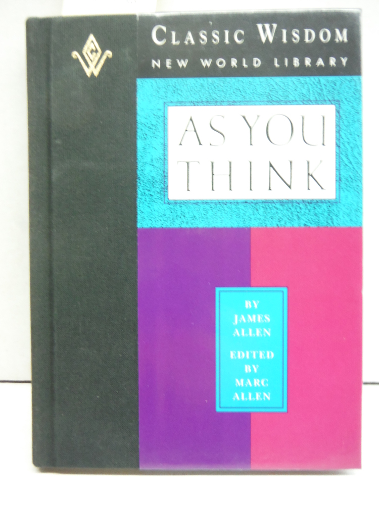 As You Think (The Classic Wisdom Collection of New World Library)