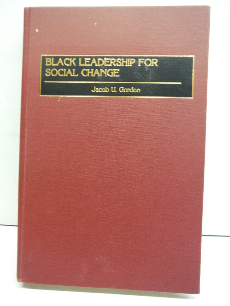 Black Leadership for Social Change (Contributions in Afro-American & African Stu