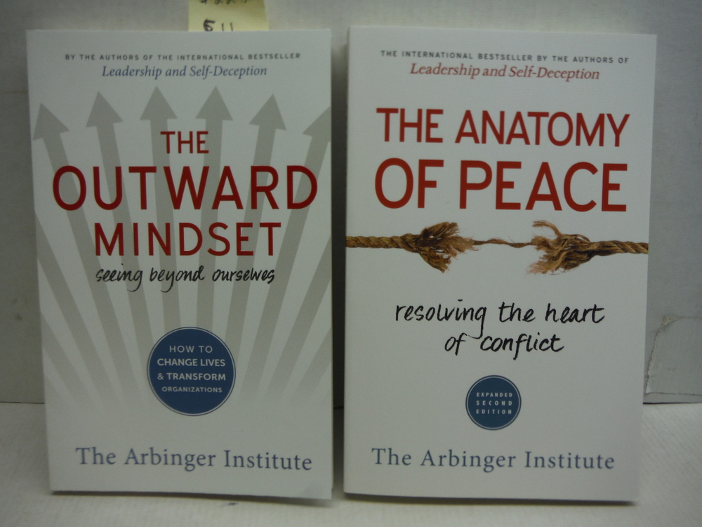 The Arbinger Institute: The Outward Mindset; The Anatomy of Peace
