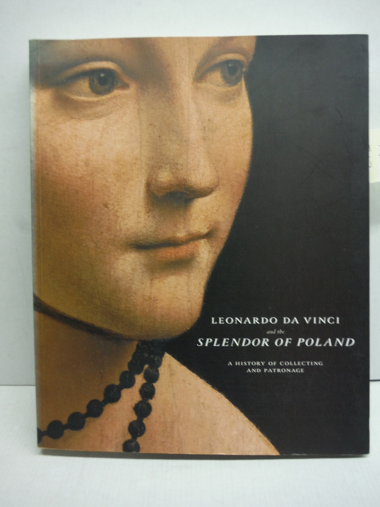 Leonardo da Vinci and the Splendor of Poland: A History of Collecting and Patron