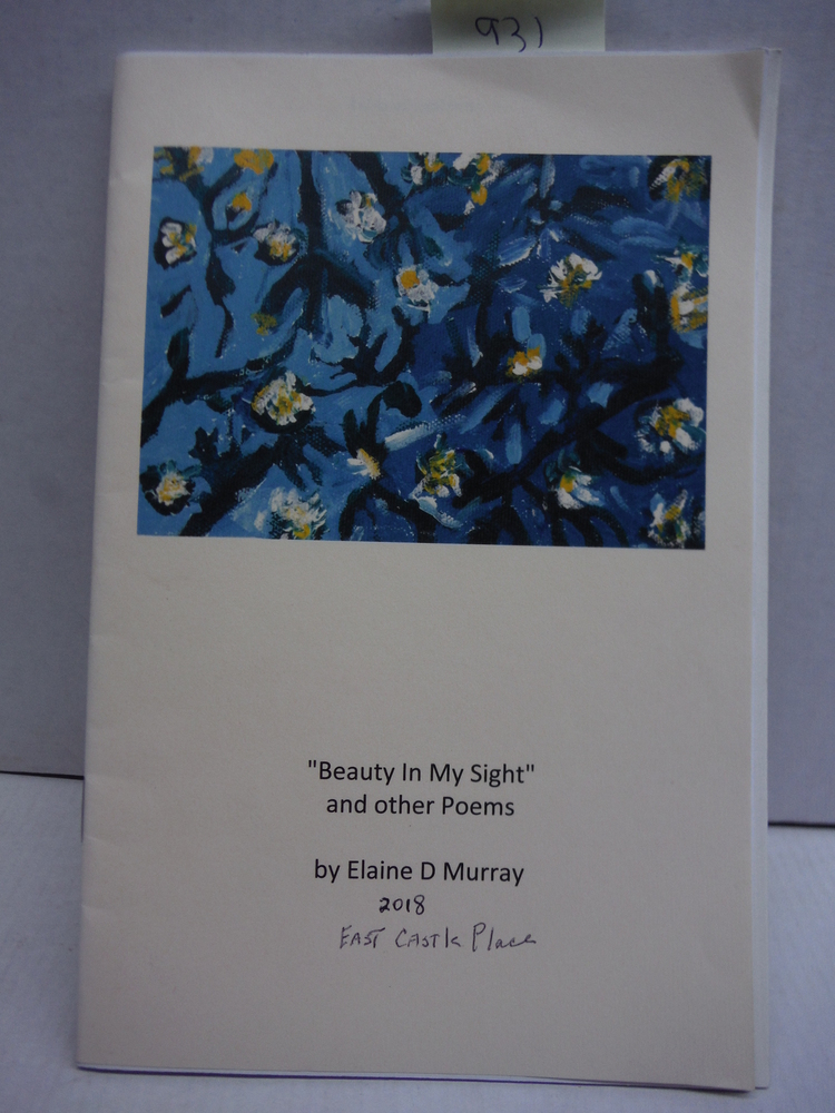 Beauty In My Sight and other Poems (2018); Twelve Poems by Elaine D. Murray -