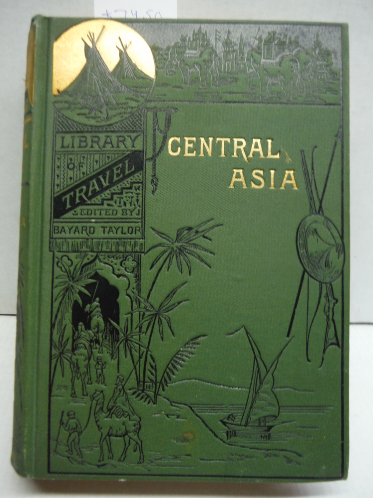 Central Asia Travels in Cashmere, Little Tibet and Central Asia