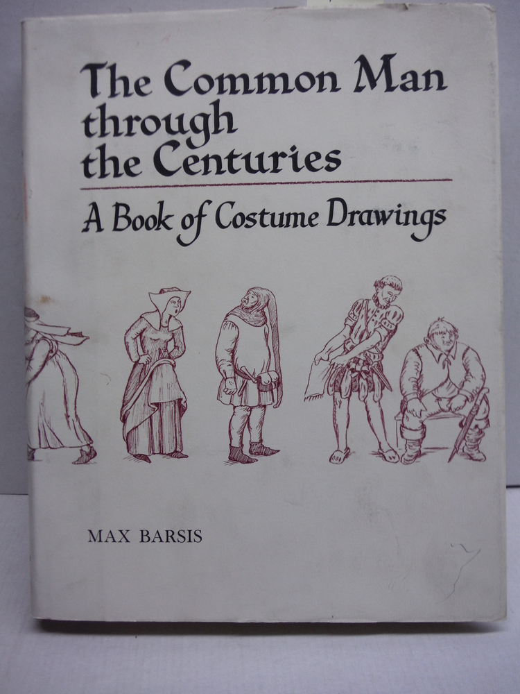 The Common Man Through the Centuries: A Book of Costume Drawings