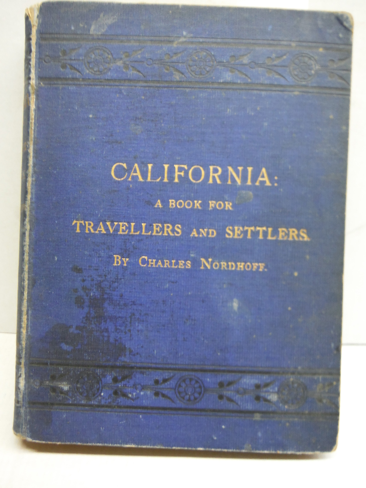 California: for Health, Pleasure, and Residence, a Book for Travellers and Settl