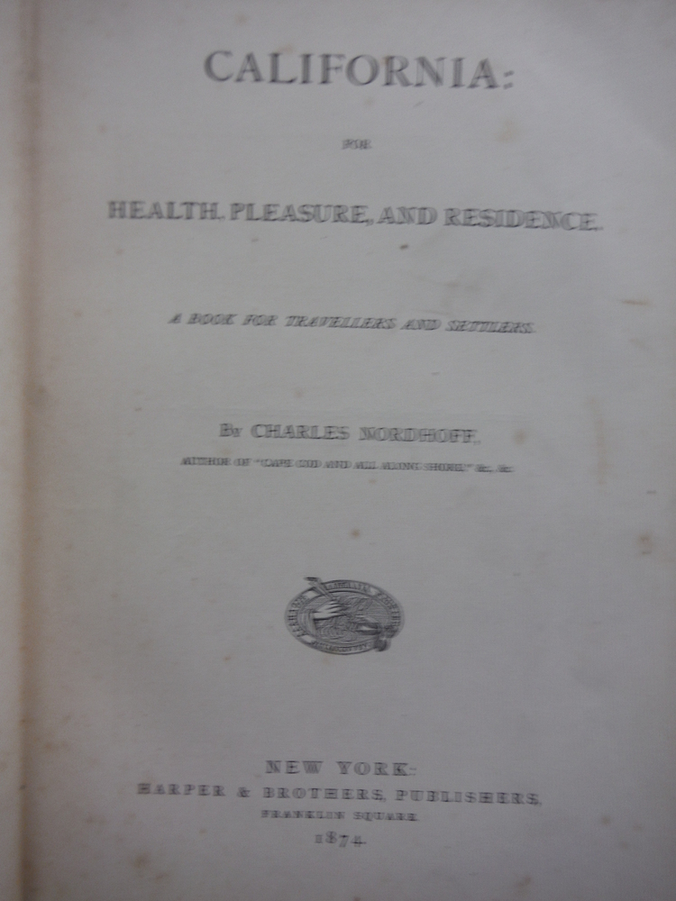 Image 1 of California: for Health, Pleasure, and Residence, a Book for Travellers and Settl