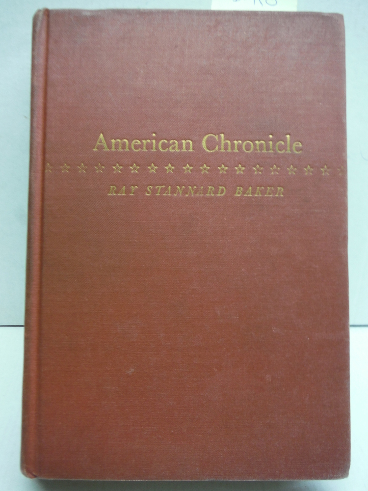 Image 0 of American Chronicle: The Autobiography of Ray Stannard Baker