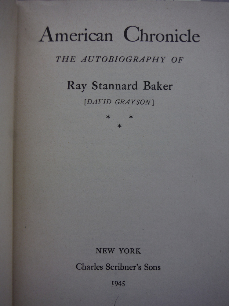 Image 1 of American Chronicle: The Autobiography of Ray Stannard Baker