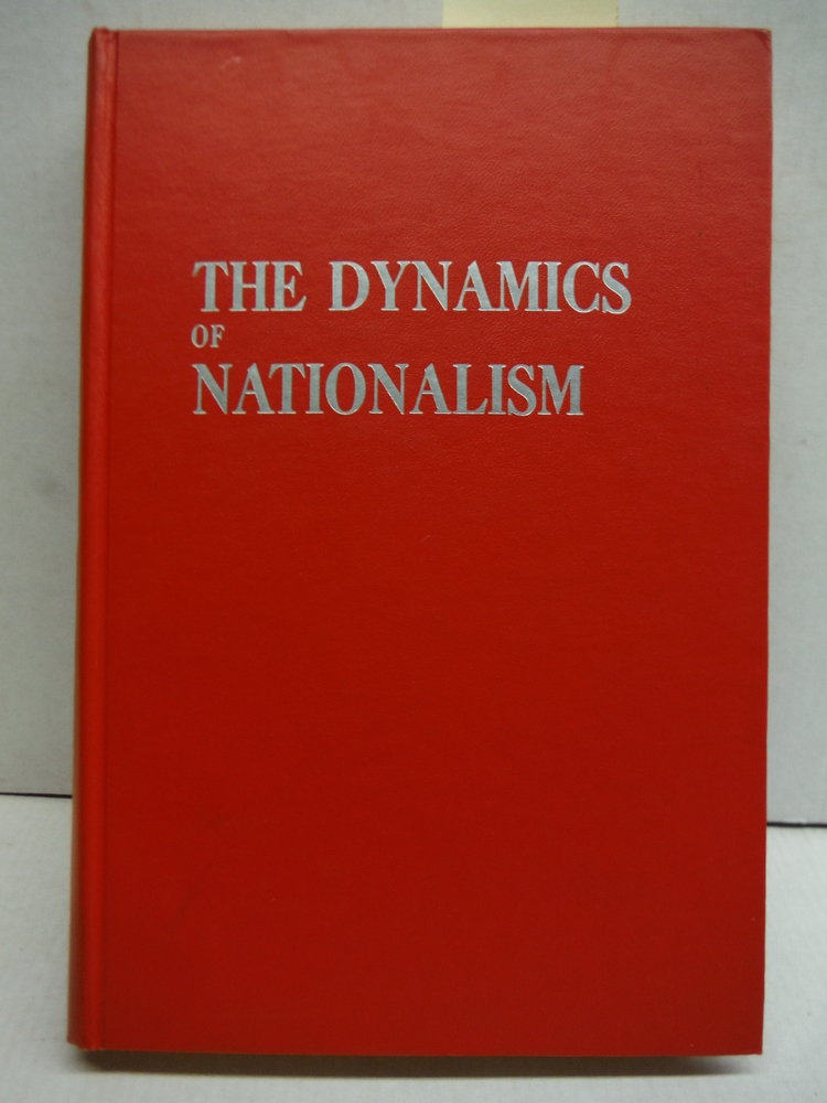 Dynamics of Nationalism Readings in Its Meaning and Development