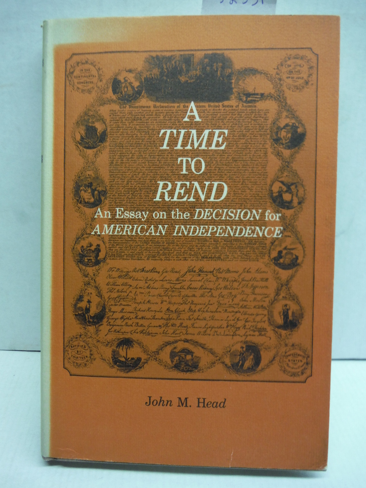 A Time to Rend an Essay on the Decision for American Independence (Inscribed)
