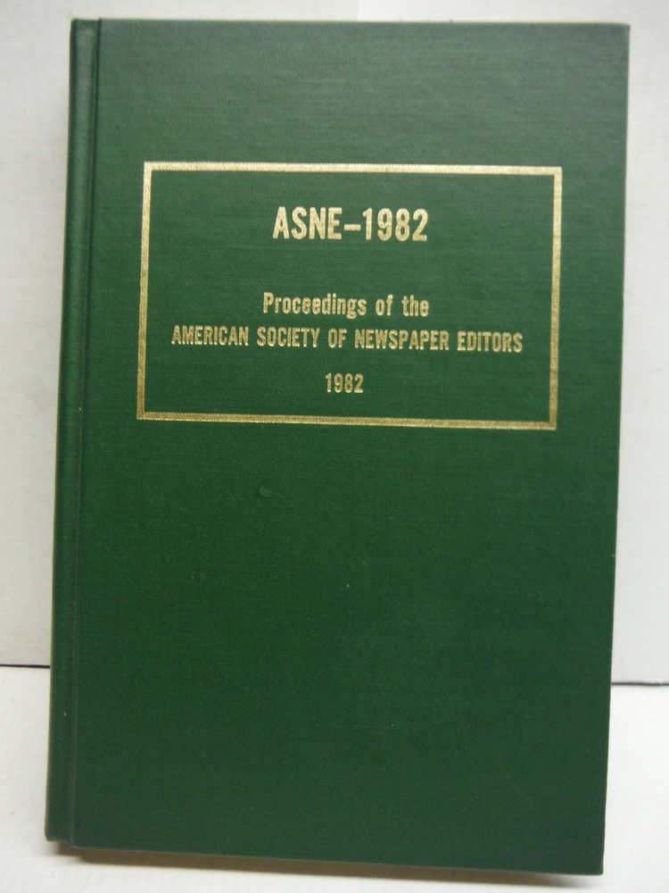 ASNE-1982 Proceedings of the 1982 Convention of the American Society of Newspape