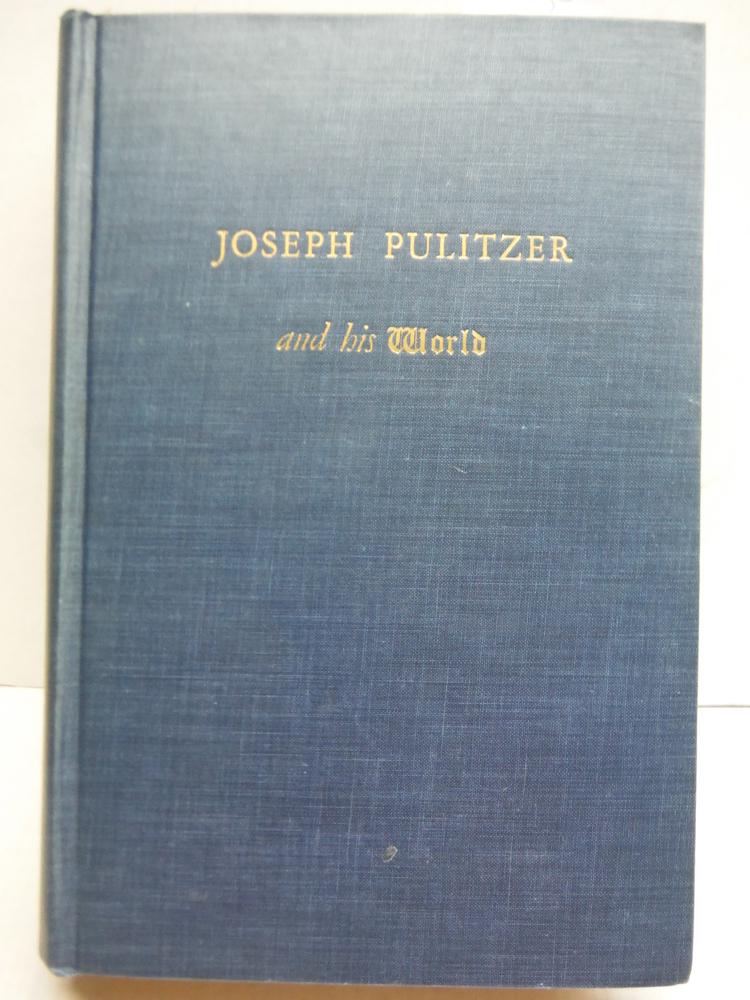 Joseph Pulitzer and his World,