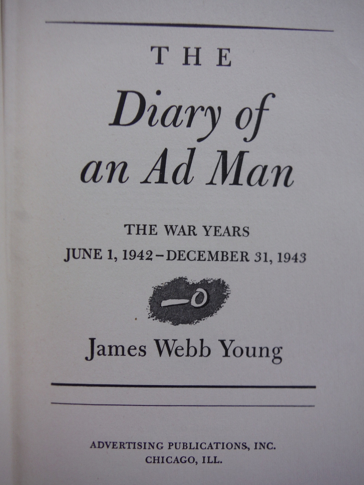 Image 1 of The Diary Of An Ad Man. The War Years June 1,1942 -December 1943