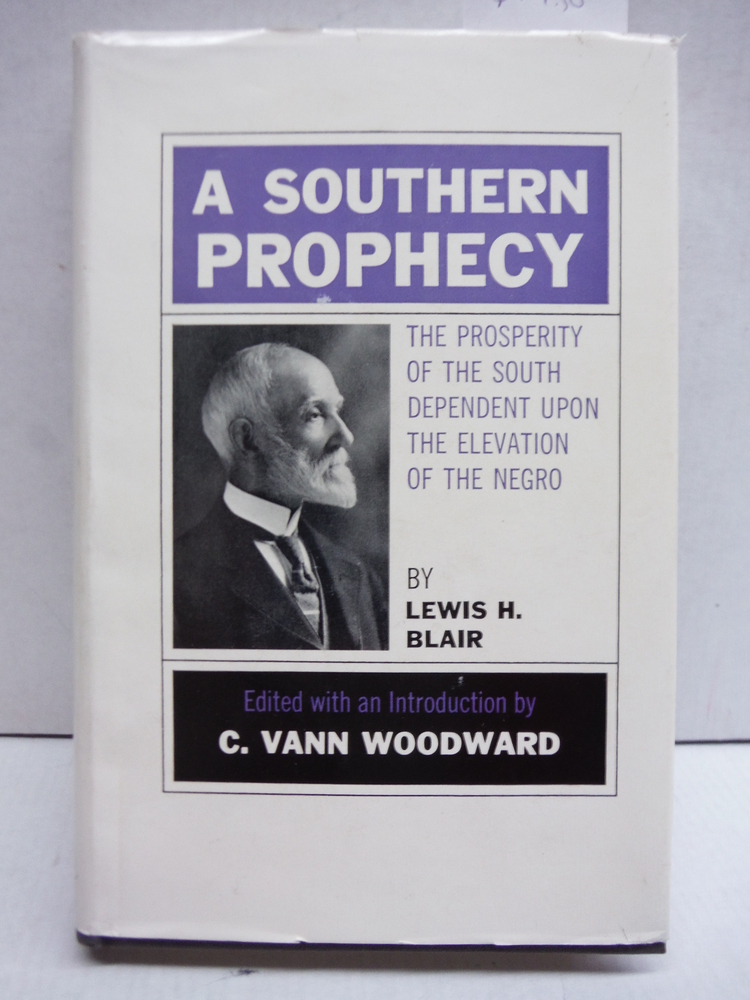 A Southern prophecy: The prosperity of the South dependent upon the elevation of