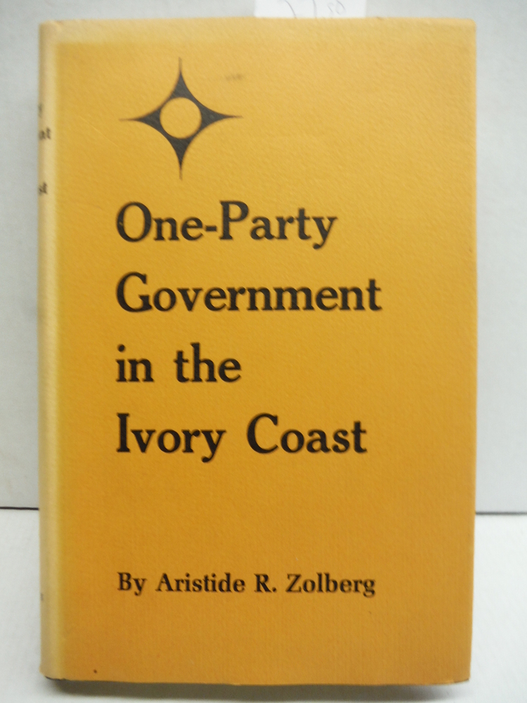 One-Party Government in the Ivory Coast (Princeton Legacy Library)