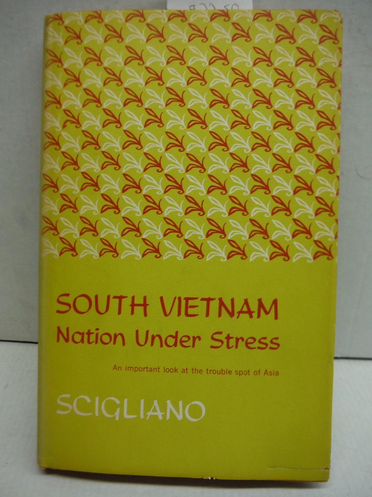 South Vietnam: Nation Under Stress An important look at the trouble spot of Asia