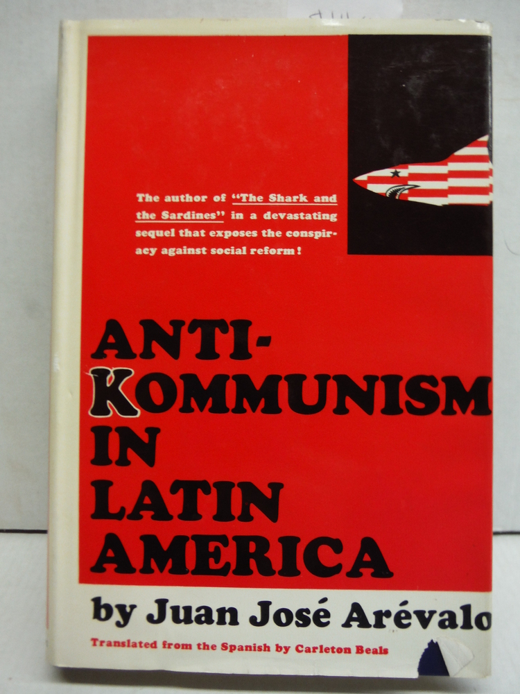 Anti-Kommunism in Latin America;: An X-ray of the process leading to new colonia