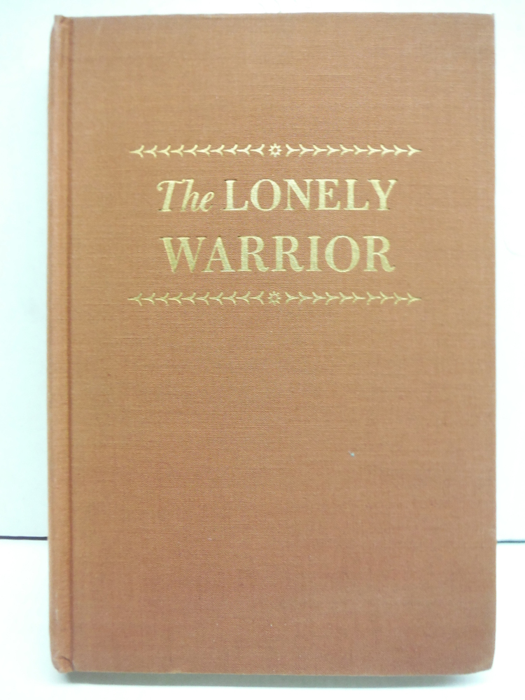 The Lonely Warrior: The Life and Times of Kamehameha the Great of Hawaii