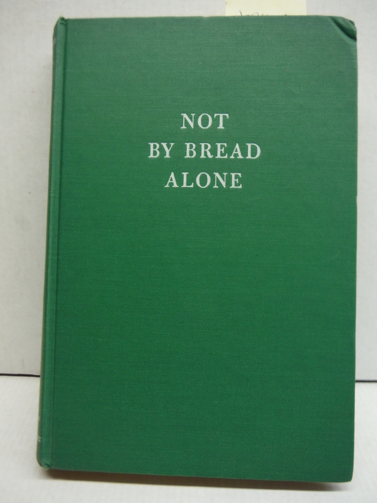 Not by Bread Alone,