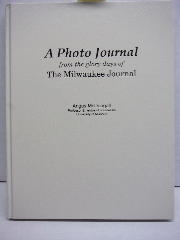 A Photo Journal from the glory days of The Milwaukee Journal