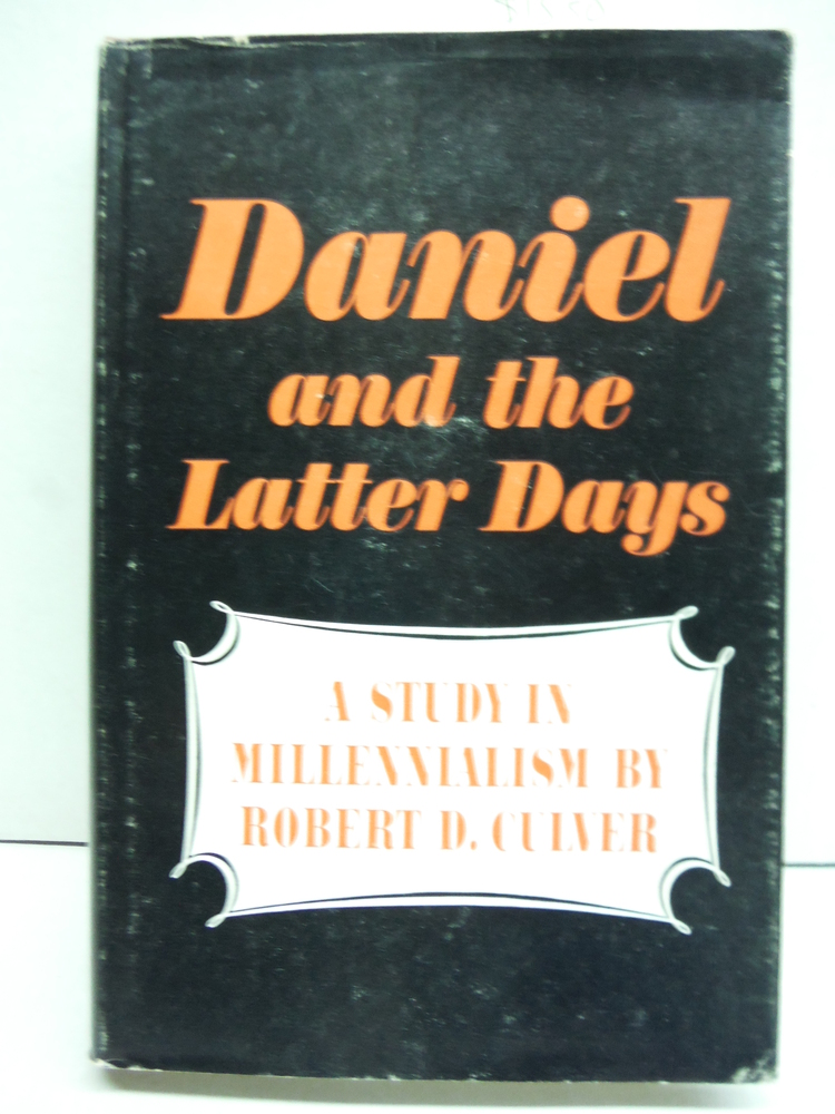 Daniel and the Latter Days: A Study in Millennialism