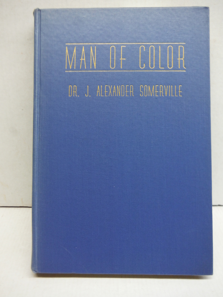 Man of Color An Autobiography A Factual Report on the Status of the American Neg