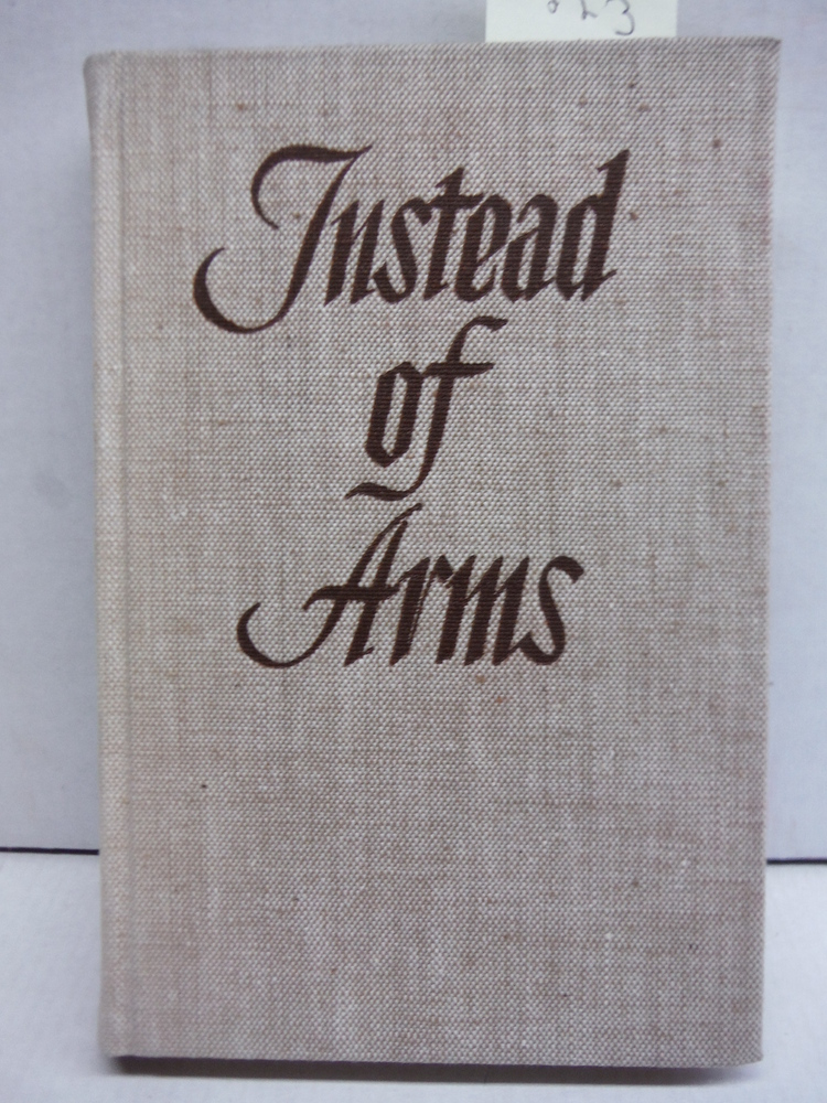 Instead of Arms: Autobiographical Notes.