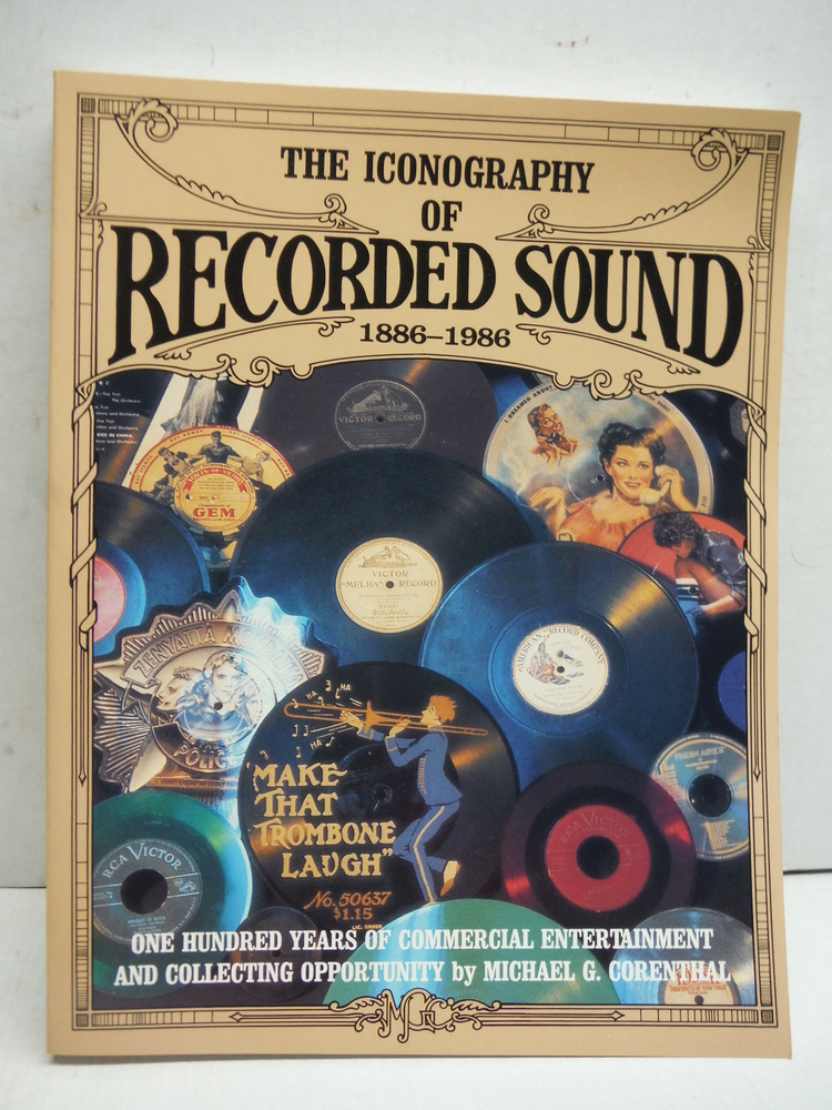 The Iconography of Recorded Sound, 1886-1986: One Hundred Years of Commercial En