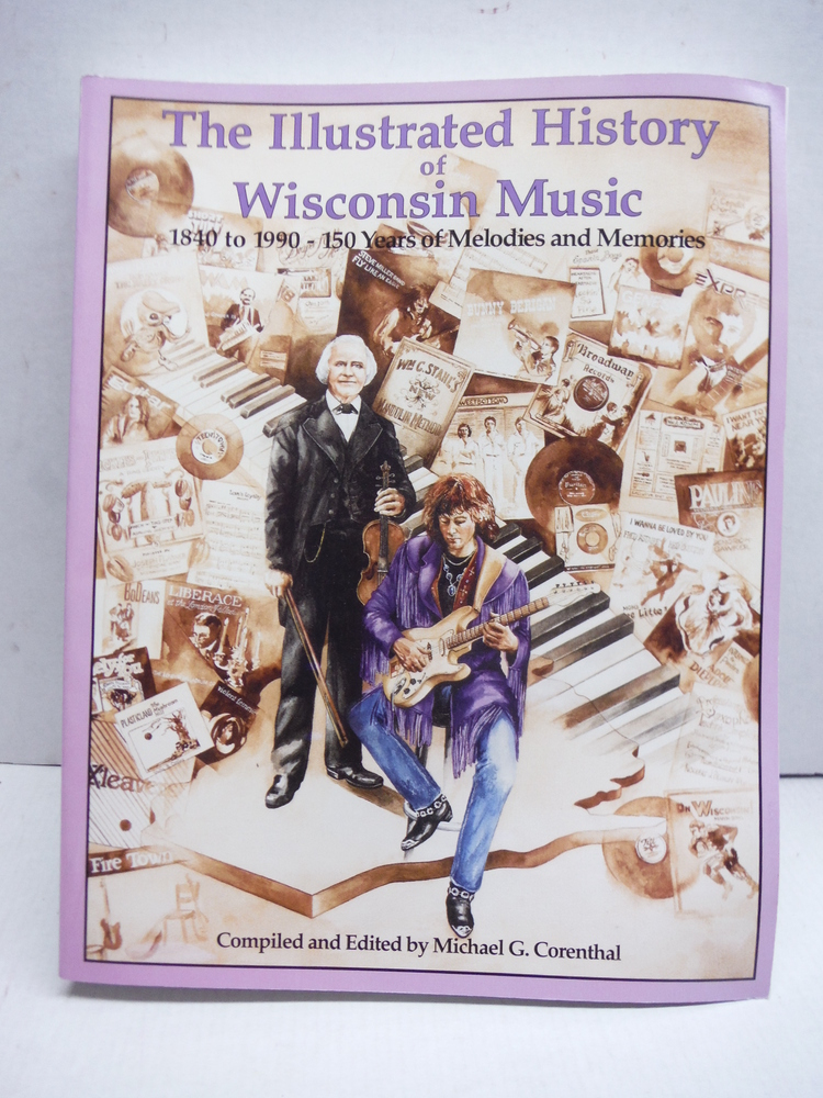 Illustrated History Wisconsin Music 1840 to 1990