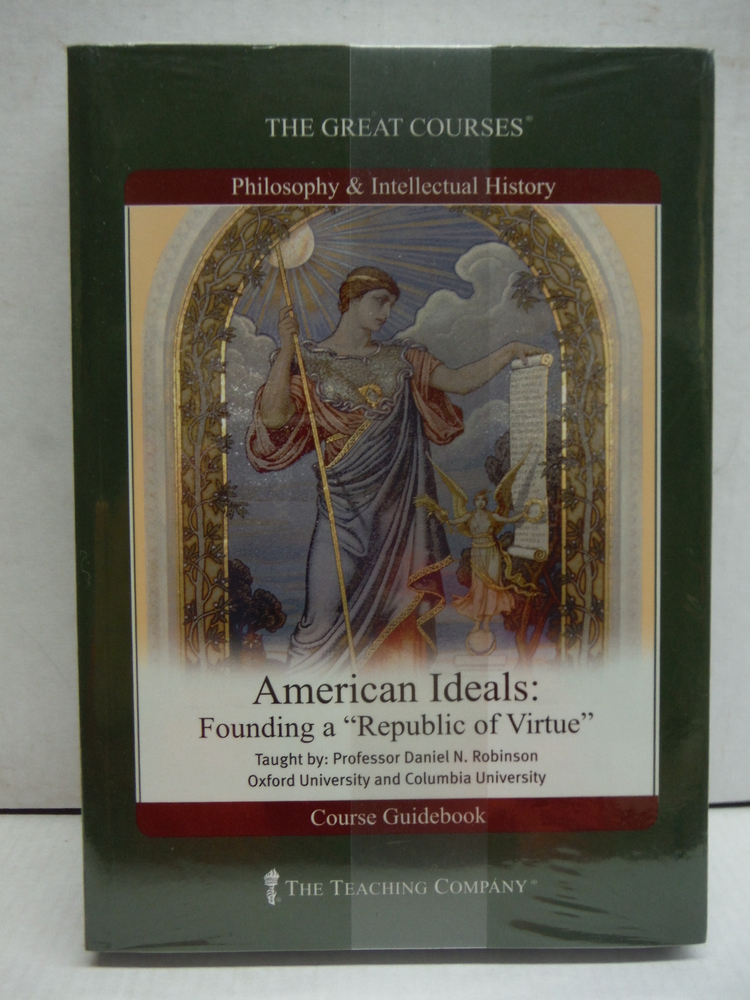 American Ideals: Founding a Republic of Virtue