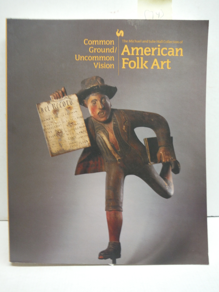 Common Ground/Uncommon Vision: The Michael and Julie Hall Collection of American