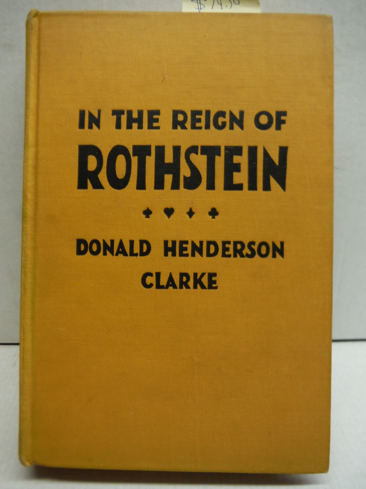 In the reign of Rothstein,