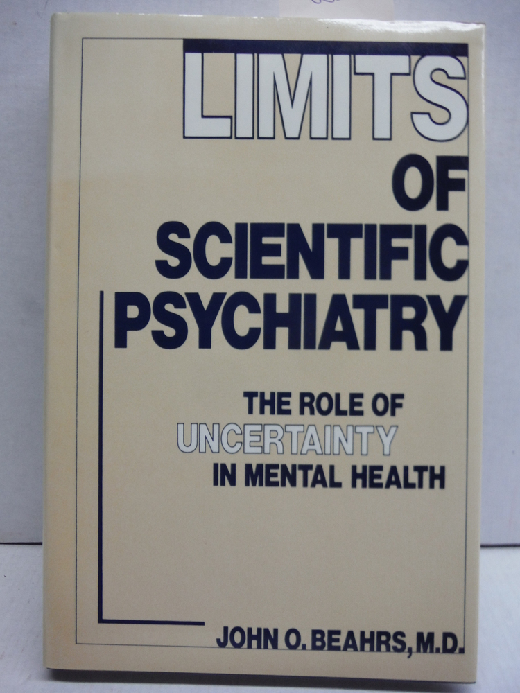 Limits Of Scientific Psychiatry: The Role Of Uncertainty In Mental Health