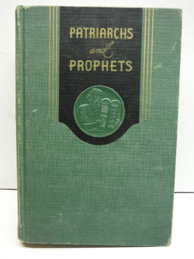 The Story of Patriarchs and Prophets: The Conflict of the Ages Illustrated in t