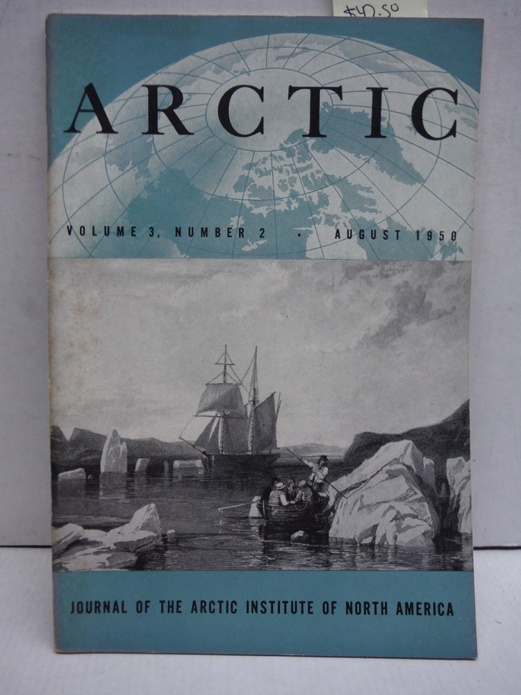 Arctic Journal Volume 3 - No. 2 ( December 1950) Journal of the Arctic Institute