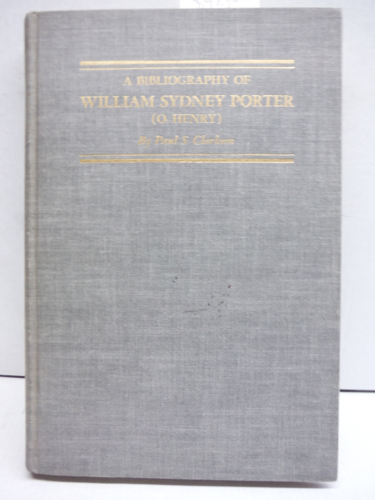 A Bibliography of William Sydney Porter (O.Henry)  (SIGNED LIMITED EDITION)