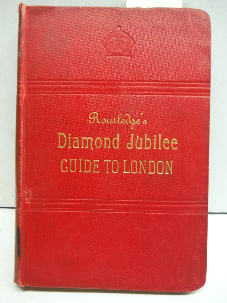 Routlede's Diamond Jubilee Guide to London and its Suburbs