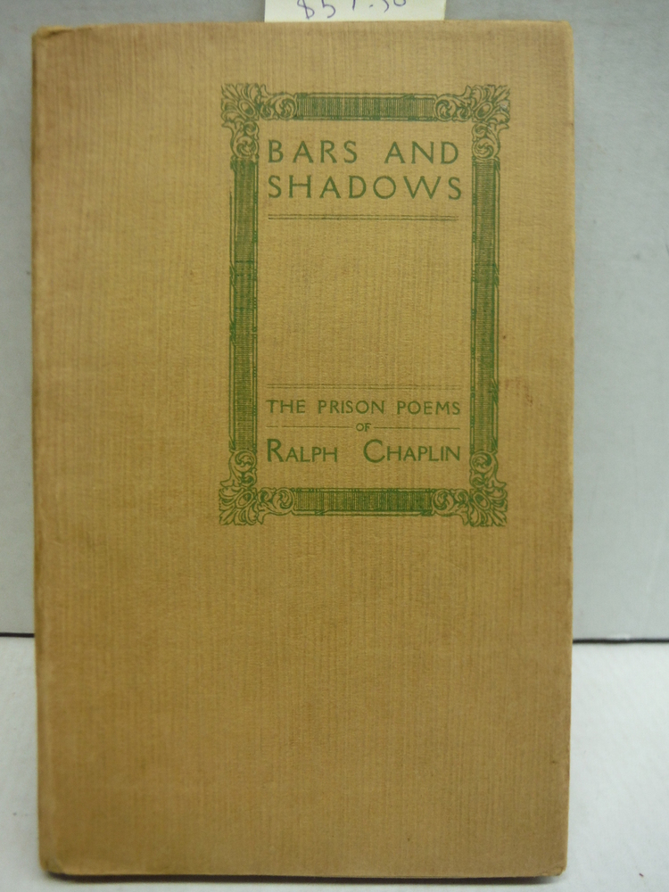 Bars and Shadows: The Prison Poems of Ralph Chaplin