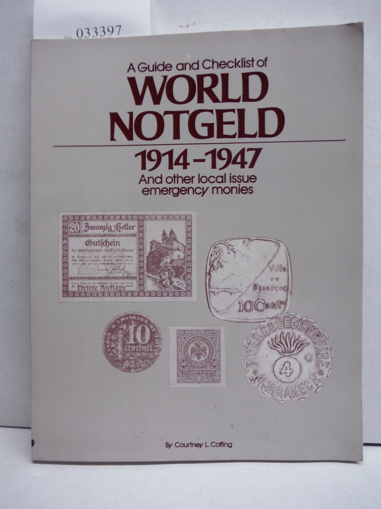 A Guide and Checklist of World Notgeld 1914-1947 and Other Local Issue Emergency