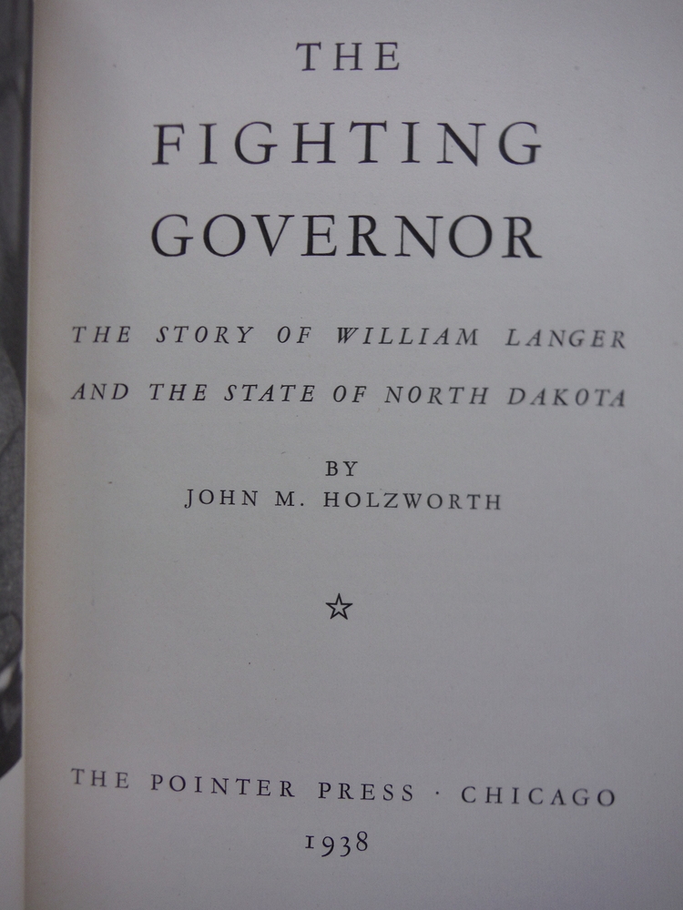 Image 1 of The fighting governor: The story of William Langer and the state of North Dakota