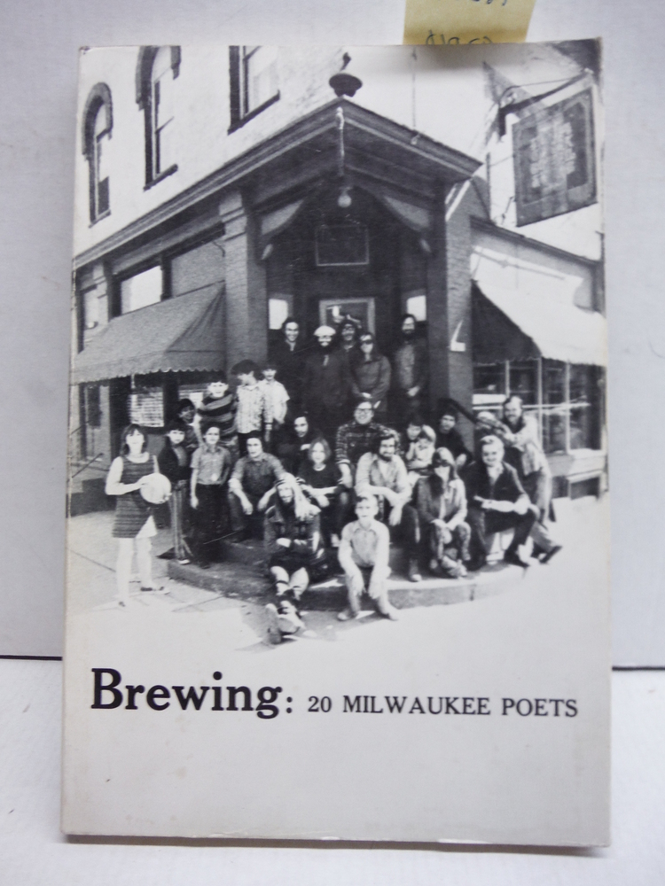 Brewing; 20 Milwaukee poets (The City anthology series of American poetry)