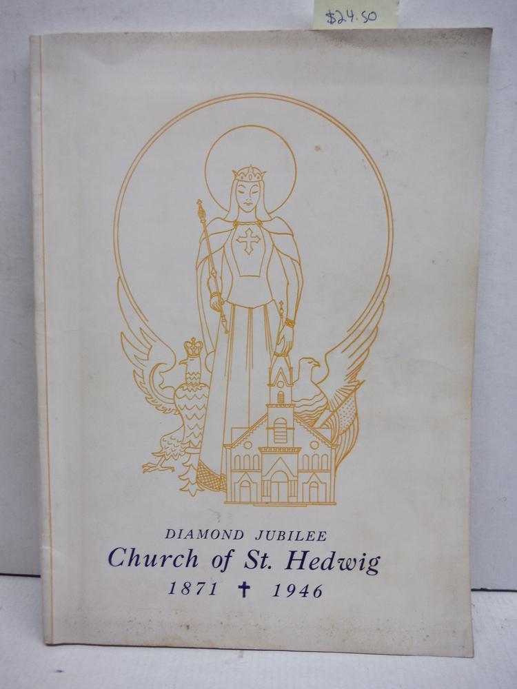 Diamond Jubilee Church of St. Hedwig 1871- 1946