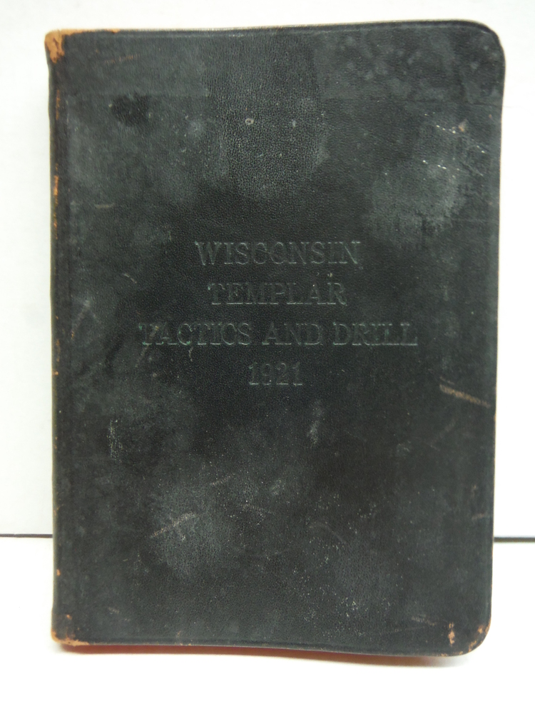 Tactics and Drill Regulations for Knights Templar of the State of Wisconsin