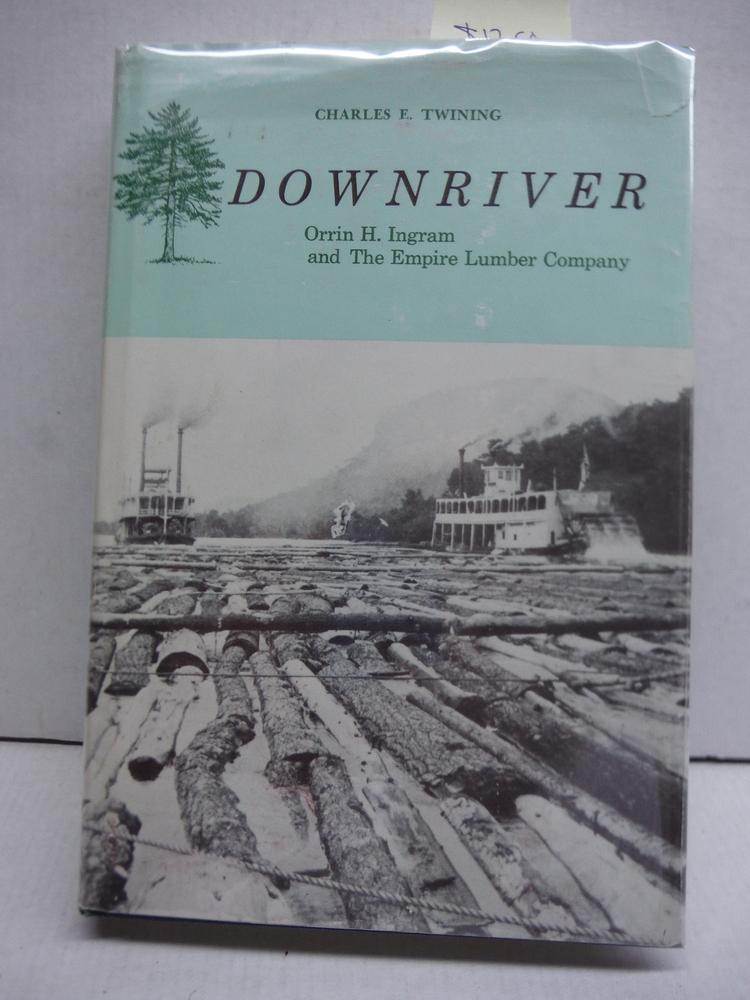 Downriver: Orrin H. Ingram and the Empire Lumber Company