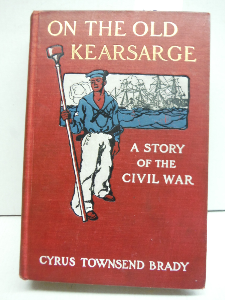 On the Old Kearsarge A Story of the Civil War