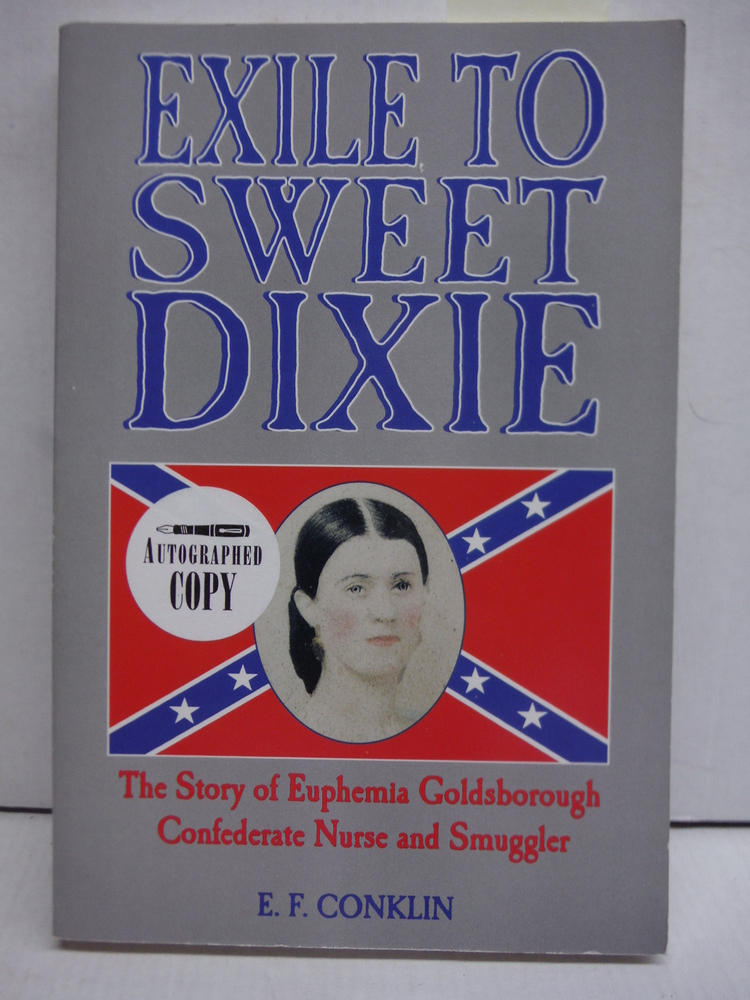 Exile to Sweet Dixie: The Story of Euphemia Goldsborough, Confederate Nurse and